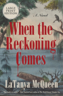 When the Reckoning Comes: A Novel Cover Image