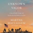 Unknown Valor: A Story of Family, Courage, and Sacrifice from Pearl Harbor to Iwo Jima Cover Image