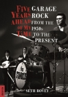 Five Years Ahead of My Time: Garage Rock from the 1950s to the Present (Reverb) Cover Image