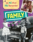 Tell Me What You Remember: Family Life Cover Image