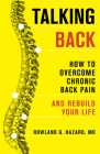 Talking Back: How to Overcome Chronic Back Pain and Rebuild Your Life Cover Image