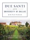 Due Santi and the University of Dallas: Un Piccolo Paradiso (Campus History) Cover Image