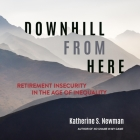 Downhill from Here Lib/E: Retirement Insecurity in the Age of Inequality Cover Image