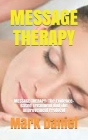 Message Therapy: MESSAGE THERAPY: The Evidence-Based Treatment And The Improvement Protocol Cover Image