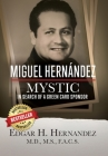 Miguel Hernandez - Mystic: In Search of a Green Card Sponsor Cover Image