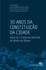 30 Anos da Constituição da Cidade: Anais do I Congresso Nacional de Direito da Cidade Cover Image