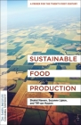 Sustainable Food Production: An Earth Institute Sustainability Primer Cover Image