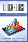 Quickbooks: The Complete Guide to Master Bookkeeping and Accounting for Small Businesses Cover Image