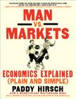 Man vs. Markets: Economics Explained (Plain and Simple) Cover Image
