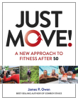 Just Move!: A New Approach to Fitness After 50 Cover Image