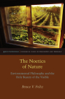 The Noetics of Nature: Environmental Philosophy and the Holy Beauty of the Visible (Groundworks: Ecological Issues in Philosophy and Theology) Cover Image