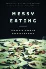 Messy Eating: Conversations on Animals as Food Cover Image