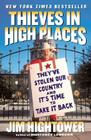 Thieves in High Places: They've Stolen Our Country and It's Time to Take It Back Cover Image