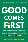 Good Comes First: How Today's Leaders Create an Uncompromising Company Culture That Doesn't Suck Cover Image