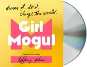 Girl Mogul: Dream It. Do It. Change the World Cover Image