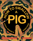 How to Swallow a Pig: Step-by-Step Advice from the Animal Kingdom Cover Image