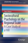 Sociocultural Psychology on the Regional Scale: A Case Study of a Hill Cover Image