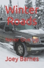 Winter Roads: Never Give Up Cover Image