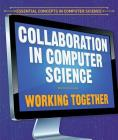 Collaboration in Computer Science: Working Together Cover Image