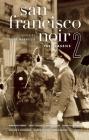 San Francisco Noir 2: The Classics (Akashic Noir) Cover Image