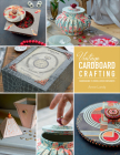 Vintage Cardboard Crafting: Handmaking 15 Embellished Containers Cover Image