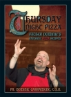Thursday Night Pizza: Father Dominic's Favorite Pizza Recipes Cover Image