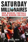 Saturday Millionaires: How Winning Football Builds Winning Colleges Cover Image