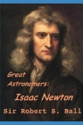 Great Astronomers: Isaac Newton Cover Image