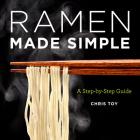 Ramen Made Simple: A Step-By-Step Guide Cover Image