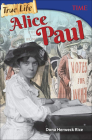 True Life: Alice Paul (Time for Kids Nonfiction Readers) Cover Image