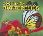 Zoom in on Butterflies (Zoom in on Insects!) Cover Image
