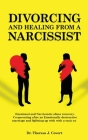 Divorcing and Healing from a Narcissist: Emotional and Narcissistic Abuse Recovery - Coparenting in an Emotionally Destructive Marriage and Splitting Cover Image