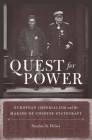 Quest for Power: European Imperialism and the Making of Chinese Statecraft Cover Image