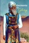 Garments for Glory: Types and Shadows of Israel's High Priest Cover Image