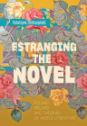 Estranging the Novel: Poland, Ireland, and Theories of World Literature Cover Image