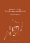 Aesthetic Dining: The Art Restaurant Around the World Cover Image