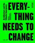 Design Studio Vol. 1: Everything Needs to Change: Architecture and the Climate Emergency Cover Image