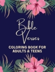 Bible Verses: Coloring Book For Adults & Teens With Over 50 Inspirational & Motivational Scripture & Tropical Flamingo Floral Illust Cover Image