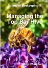 Balanced Beekeeping II: Managing the Top Bar Hive Cover Image