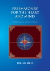 Freemasonry for the Heart and Mind: Sketches from an Esoteric Notebook Cover Image