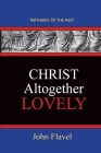 Christ Altogether Lovely: Pathways To The Past Cover Image