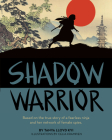 Shadow Warrior: Based on the True Story of a Fearless Ninja and Her Network of Female Spies Cover Image