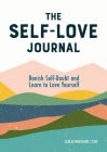 The Self Love Journal: Banish Self-Doubt and Learn to Love Yourself Cover Image