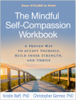 The Mindful Self-Compassion Workbook: A Proven Way to Accept Yourself, Build Inner Strength, and Thrive Cover Image