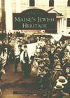 Maine's Jewish Heritage (Images of America (Arcadia Publishing)) Cover Image