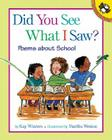 Did You See What I Saw?: Poems about School Cover Image