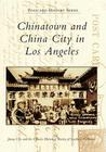 Chinatown and China City in Los Angeles (Postcard History) Cover Image