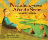 Nachshon, Who Was Afraid to Swim: A Passover Story Cover Image
