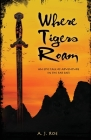 Where Tigers Roam: An epic tale of adventure in the Far East Cover Image