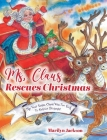 Ms. Claus Rescues Christmas: The Year Santa Claus Was Too Sick To Deliver Presents! Cover Image